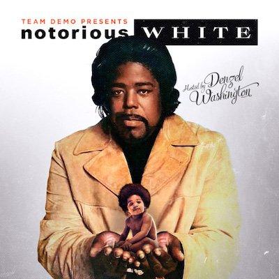 Notorious White